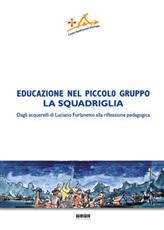 Educazione nel piccolo Gruppo - La squadrigliaLuciano furlanetto